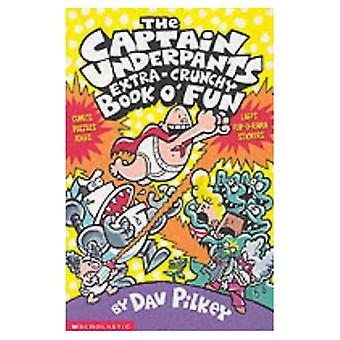 The Captain Underpants' Extra-Crunchy Book O'Fun! (Captain Underpants)