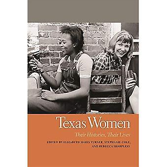 Femmes du Texas: Leur histoire, leur vie (femmes du Sud: leur vie et leur fois)
