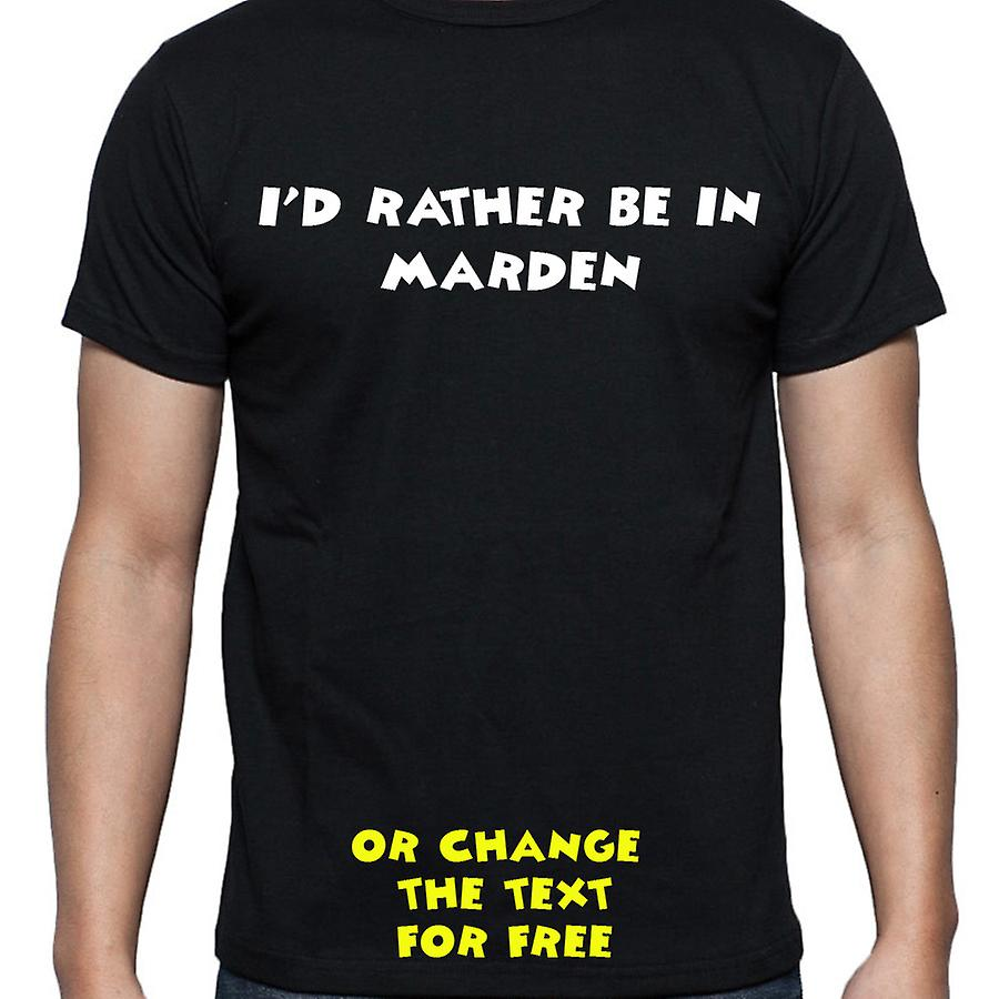 I'd Rather Be In Marden Black Hand Printed T shirt