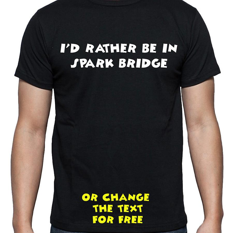 I'd Rather Be In Spark bridge Black Hand Printed T shirt