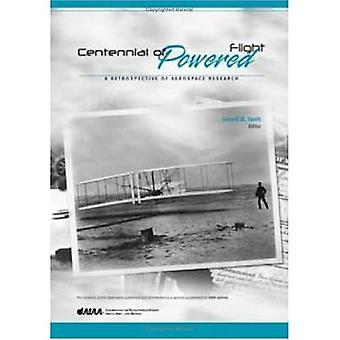 Centennial van aangedreven vlucht: een retrospectief van ruimtevaartonderzoek (bibliotheek van vlucht-serie)