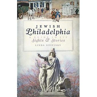 Jewish Philadelphia (PA): A Guide to Its Sights and Stories (History & Guides)