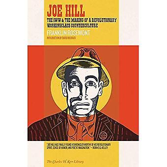 Joe Hill: De IWW & het maken van een revolutionaire Workingclass tegencultuur (Charles H. Kerr Library)