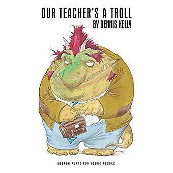 Our Teacher's a Troll