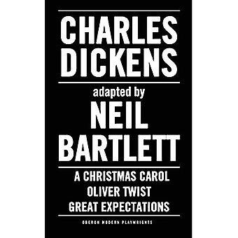 Charles Dickens adapté par Neil Bartlett (Oberon moderne joue) (Oberon dramaturges modernes)