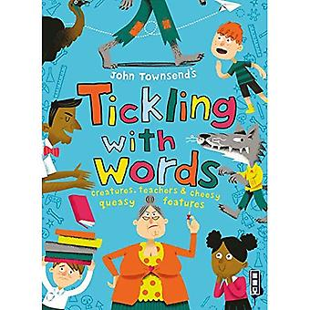 Tickling With Words: Creatures, Teachers and Cheesy Queasy Features