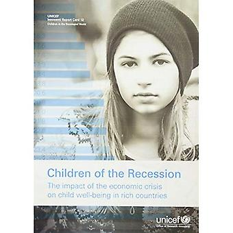 Children of the Recession: The Impact of the Economic Crisis on Child Well-being in Rich Countries (Innocenti...