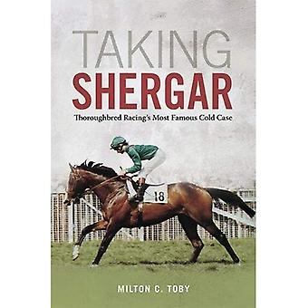 Taking Shergar: Thoroughbred� Racing's Most Famous Cold Case (Horses in History)