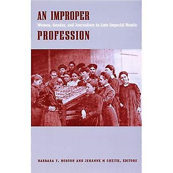 An Improper Profession: Women, Gender and Journalism in Late Imperial� Russia