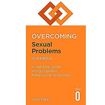 Overcoming Sexual Problems 2nd Edition: A self-help guide using cognitive behavioural techniques (Overcoming Books)