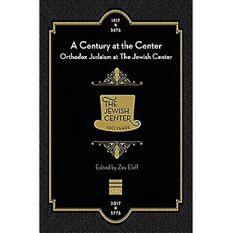 A Century at the Center: Orthodox Judaism & the Jewish Center
