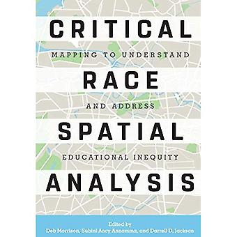 Critical Race Spatial Analysis: A Search to Understand and Address Educational Inequity