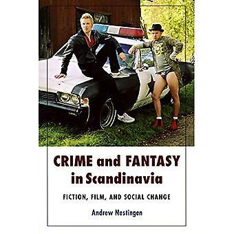 Brottslighet och Fantasy i Skandinavien: skönlitteratur, Film och Social förändring