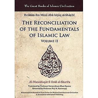 The Reconciliation of the Fundamentals of Islamic Law: Volume II: 2 (The Great Books of Islamic Civilization)