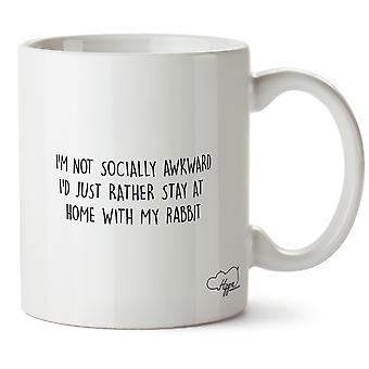 Hippowarehouse ich bin nicht sozial unbeholfen ich würde einfach lieber bleiben zu Hause mit meinen Hasen gedruckt Mug Tasse Keramik 10oz