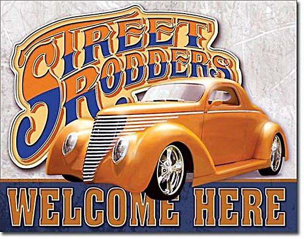 Street Rodders Welcome Here metal sign    (de)