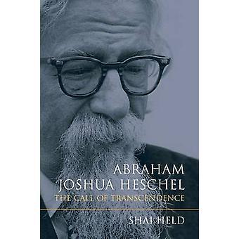 Abraham Joshua Heschel l'appel de la transcendance par Held & Shai