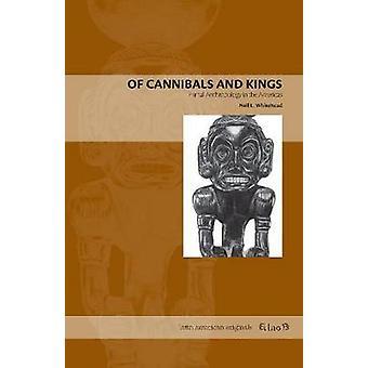 Der Kannibalen und Könige ur Anthropologie in Amerika von Whitehead & Neil L.