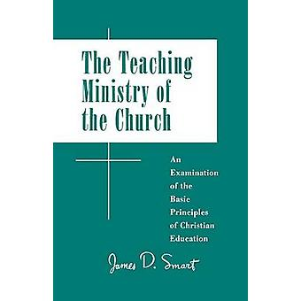 The Teaching Ministry of the Church by Smart & James D.