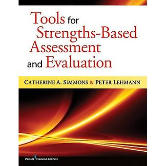 Tools for StrengthsBased Assessment and Evaluation by Simmons & Catherine A.