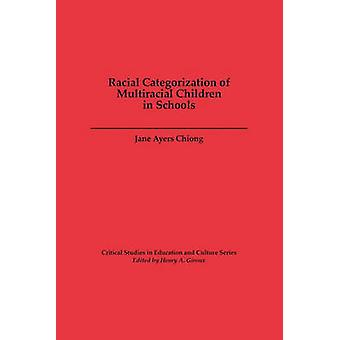 Racial Categorization of Multiracial Children in Schools by Chiong & Jane Ayers