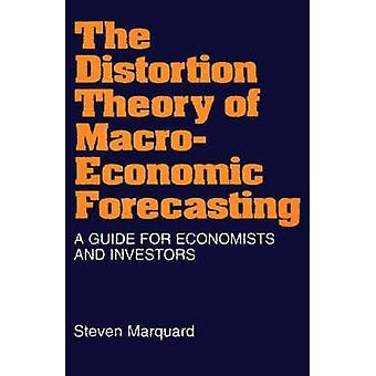 Teoria de distorção de macroeconómicas previsão um guia para economistas e investidores por Marquard & Steven
