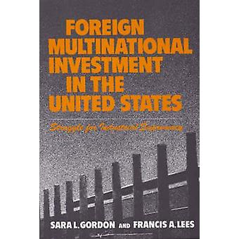 Foreign Multinational Investment in the United States Struggle for Industrial Supremacy by Gordon & Sara L.