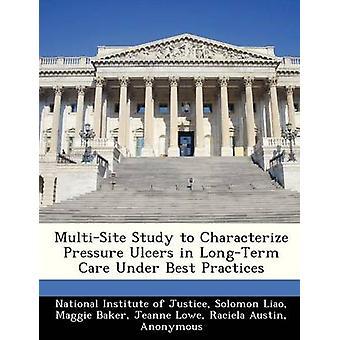 MultiSite Study te karakteriseren van decubitus in de langdurige zorg onder de beste praktijken door het National Institute of Justice