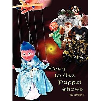 Easy to Use Puppet Shows by Rothdiener & Joy