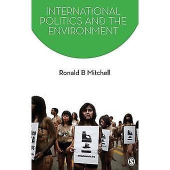 International Politics and the Environment by Mitchell & Ronald K.