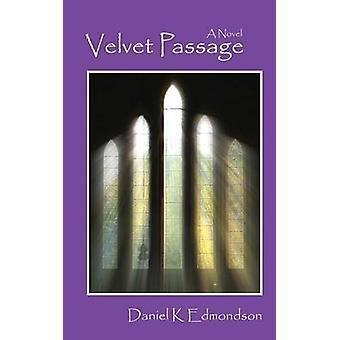 Fluweel Passage door Edmondson & Daniel K.