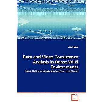 Data and Video Coexistence Analysis in Dense WiFi Environments by Vora & Varun
