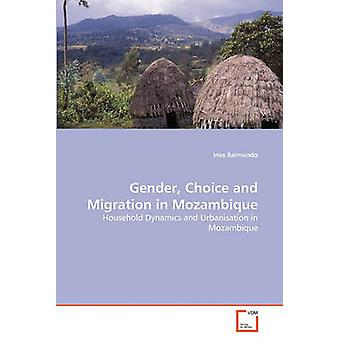 Gender Choice and Migration in Mozambique by Raimundo & Ines