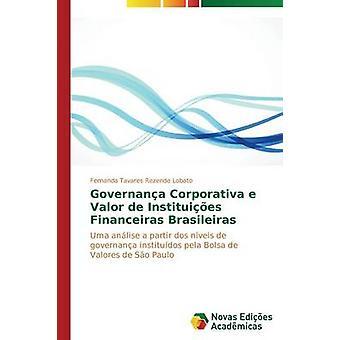 Governana Corporativa e Valor de Instituies Financeiras Brasileiras par Tavares Rezende Lobato Fernanda