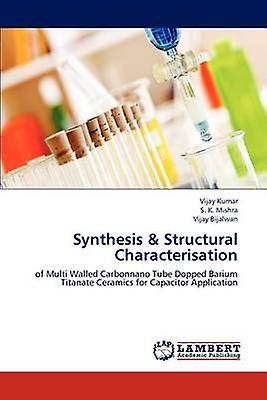 Synthesis  Structural Characterisation by Kumar & Vijay
