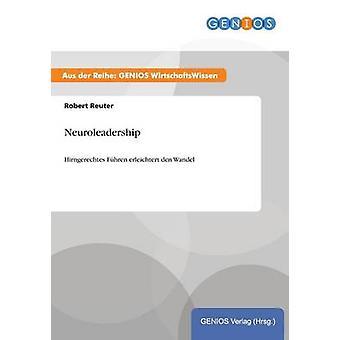Neuroleadership by Reuter & Robert
