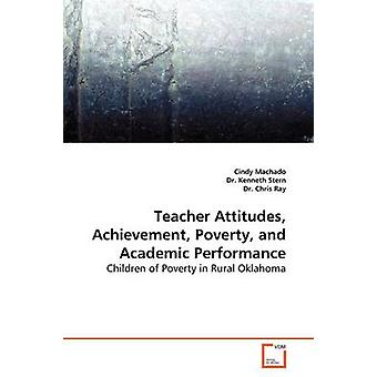 Teacher Attitudes Achievement Poverty and  Academic Performance by Machado & Cindy