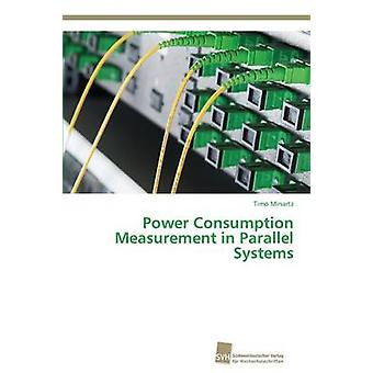 Power Consumption Measurement in Parallel Systems by Minartz Timo