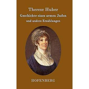 Geschichte eines armen Juden by Therese Huber