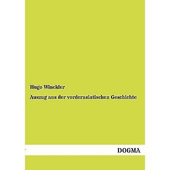 Auszug aus der vorderasiatischen Geschichte door Winckler & Hugo