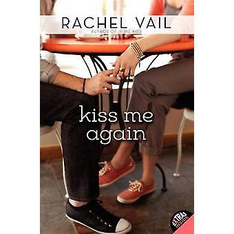 Kiss Me Again by Rachel Vail - 9780061947193 Book