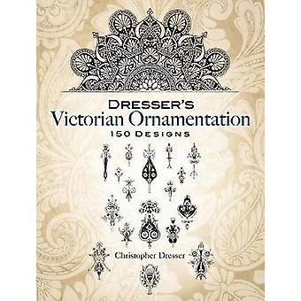 Dresser's Victorian Ornamentation by Christopher Dresser - 9780486455