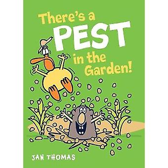 There's a Pest in the Garden! by Jan Thomas - 9780544941656 Book