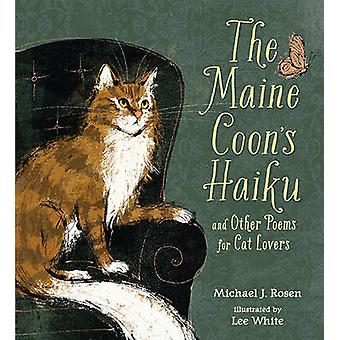 The Maine Coon's Haiku - And Other Poems for Cat Lovers by Michael J R