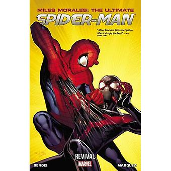 Miles Morales - Ultimate Spider-Man - Volume 1 - Revival by Brian Michae