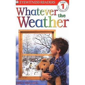Whatever the Weather (DK Reader - Level 1 (Quality)) Book
