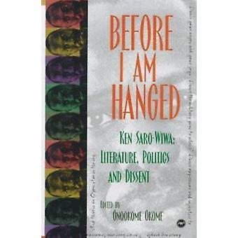 Before I am Hanged - Ken Saro-Wiwa - Literature - Politics and Dissent