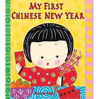 My First Chinese New Year by Karen Katz - 9781250018687 Book