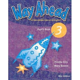 Way ahead - Pupil's Book 3 (New edition) by Printha Ellis - Mary Bowen
