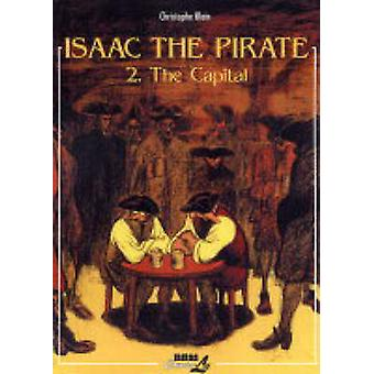 Isaac the Pirate - v. 2 - Capital by Christophe Blain - 9781561634187 B